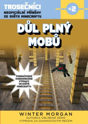 Morgan Winter: Důl plný mobů