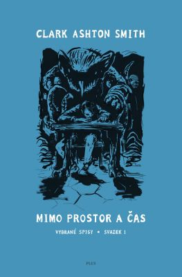 Clark Ashton Smith: Mimo prostor a čas
