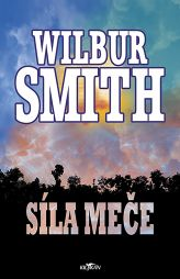 Wilbur Smith: Síla meče