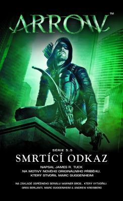 James R. Tuck: Arrow - Smrtící odkaz