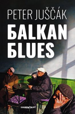 Peter Juščák: Balkan blues