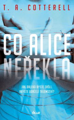 T. A. Cotterell: Co Alice neřekla