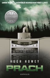 Hugh Howey: Silo 3: Prach