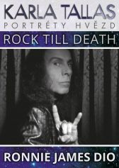 Karla Tallas: Ronnie James Dio - Rock Till Death