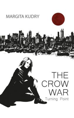 Margita Kudry: The Crow War - Turning Point