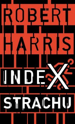 Robert Harris: Index strachu