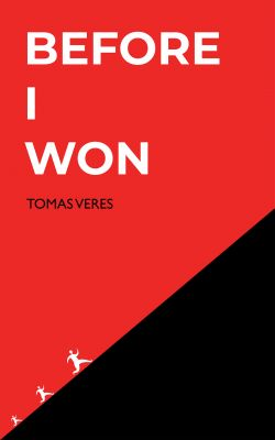 Tomas Veres:  Before I Won