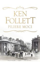 Ken Follett: Piliere moci