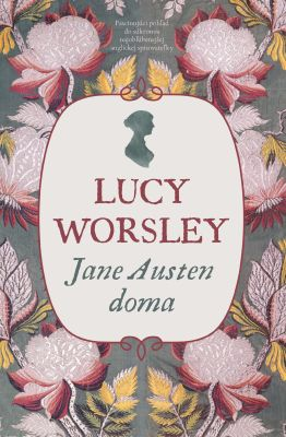 Lucy Worsley: Jane Austen doma