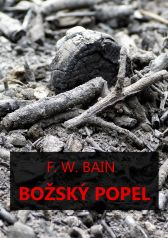 Francis William Bain: Božský popel
