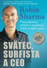 Robin Sharma: Svätec, surfista a CEO