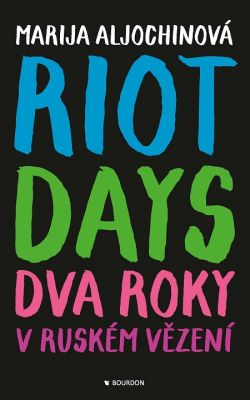 Marija Aljochina: Riot Days