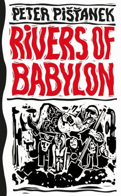 Peter Pišťanek: Rivers of Babylon
