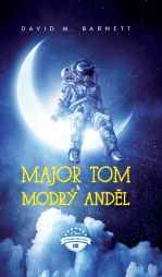 David M. Barnett: Major Tom a modrý anděl