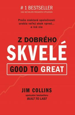 Jim Collins: Z dobrého skvelé (Good to Great)