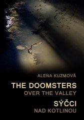Alena Kuzmová: The Doomsters over the Valley / Sýčci nad kotlinou