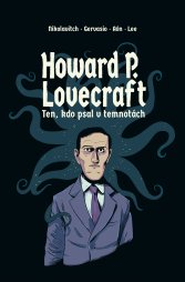 Lee: Howard P. Lovecraft   Ten kdo psal v temnotách