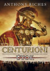 Anthony Riches: Centurioni: Útok