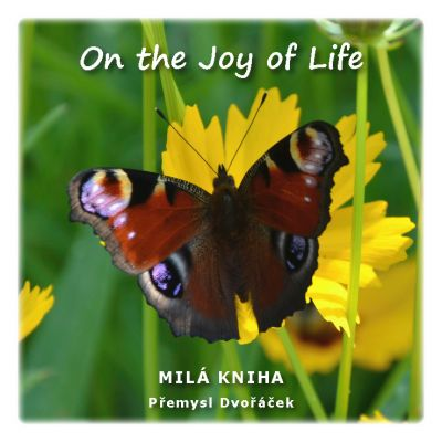 Přemysl Dvořáček: On the Joy of Life
