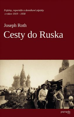 Joseph Roth: Cesty do Ruska