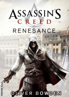 Oliver Bowden: Assassin's Creed: Renesance
