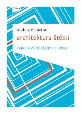 Alain de Botton: Architektura štěstí