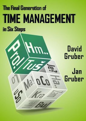 David Gruber: The Final Generation of Time Management in Six Steps