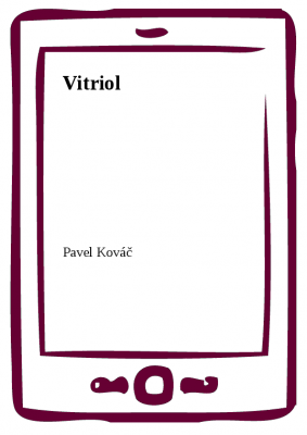Pavel Kováč: Vitriol