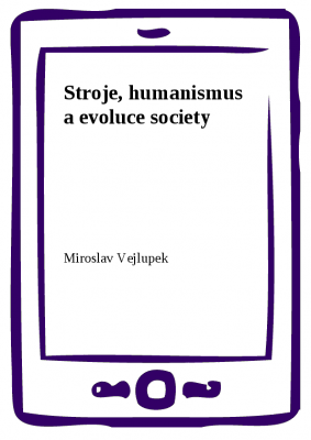 Stroje, humanismus a evoluce society