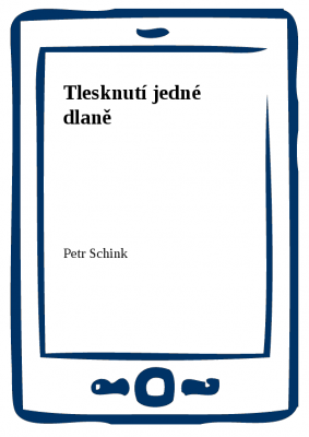 Petr Schink: Tlesknutí jedné dlaně