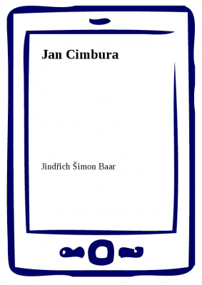Jindřich Šimon Baar: Jan Cimbura