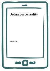 anonym: Jedna porce reality