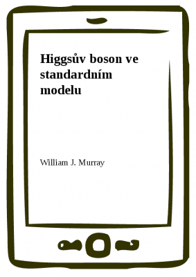 William J. Murray: Higgsův boson ve standardním modelu