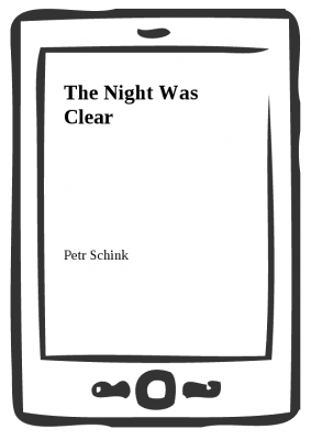 Petr Schink: The Night Was Clear