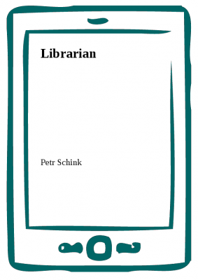 Petr Schink: Librarian
