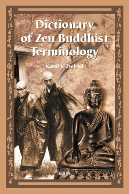 Kamil V. Zvelebil: Dictionary of Zen Buddhist Terminology (A-K)