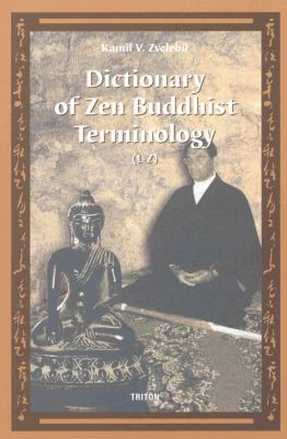 Kamil V. Zvelebil: Dictionary of Zen Buddhist Terminology (L-Z)