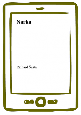 Richard Šusta: Narka