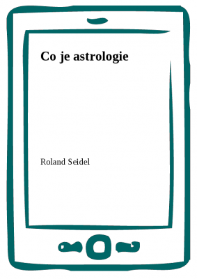 Roland Seidel: Co je astrologie