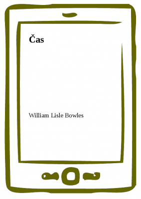 William Lisle Bowles: Čas