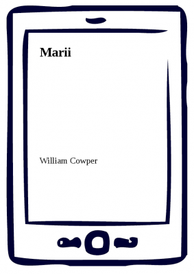 William Cowper: Marii