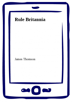 James Thomson: Rule Britannia