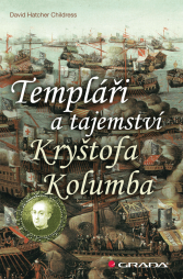 David Hatcher Childress: Templáři a tajemství Kryštofa Kolumba