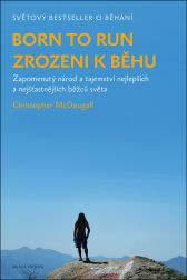 Christopher McDougall: Zrozeni k běhu - Born to run