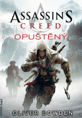 Oliver Bowden: Assassin's Creed: Opuštěný