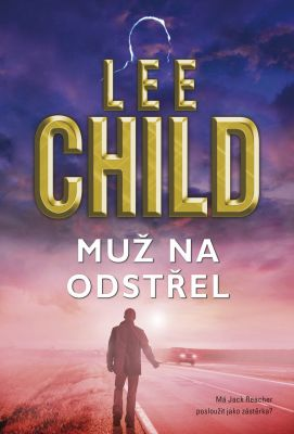 Lee Child: Muž na odstřel