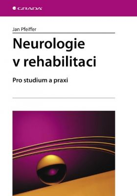 Jan Pfeiffer: Neurologie v rehabilitaci