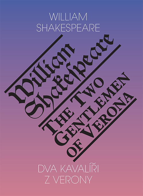 Dva kavalíři z Verony / Two Gentlemen of Verona